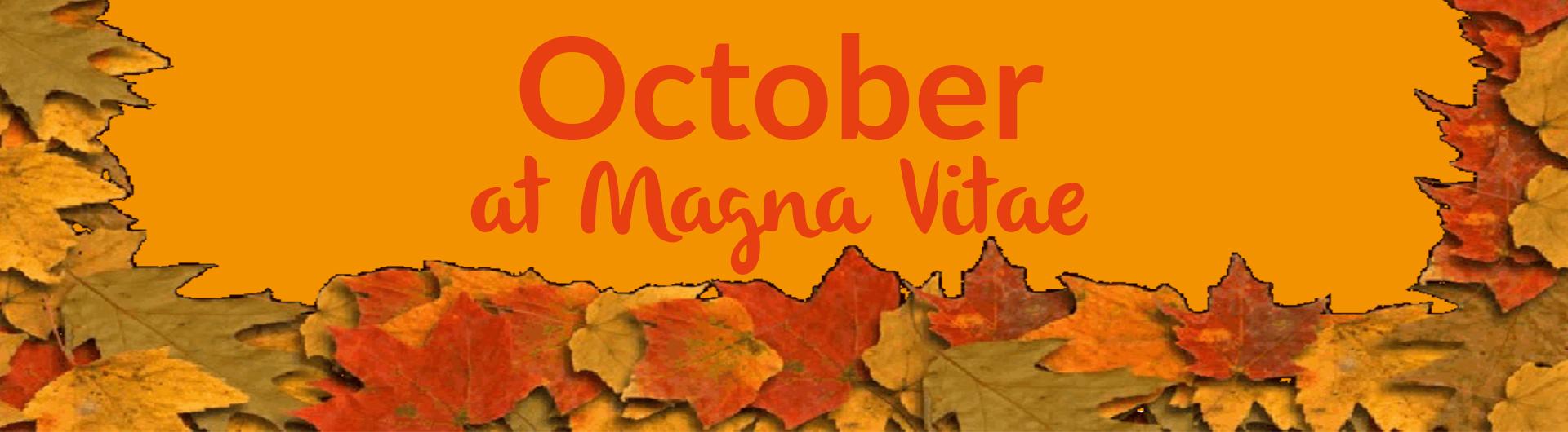 October at Magna Vitae